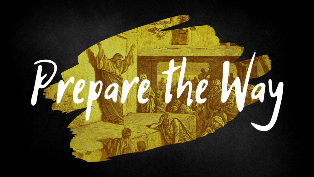 Second Sunday of Advent – Year B– Prepare the way of the Lord like John the Baptist